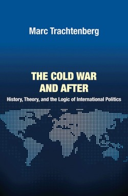 The Cold War and After: History, Theory, and the Logic of International Politics